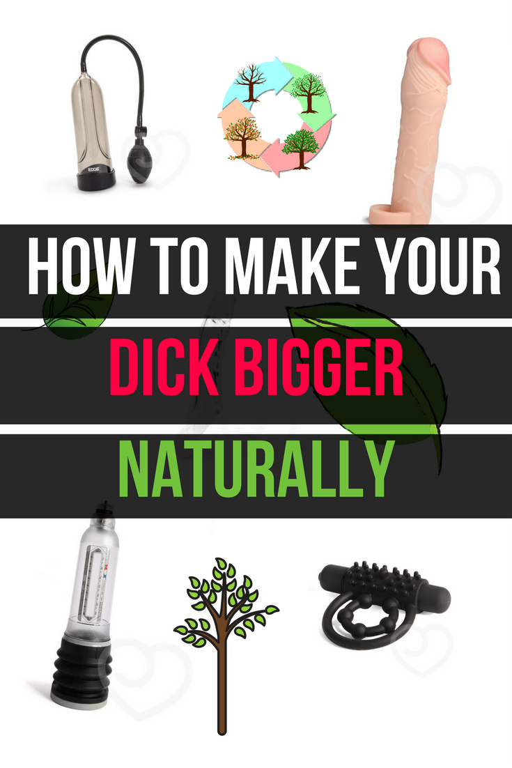 How To Make Your Dick Bigger (Naturally)