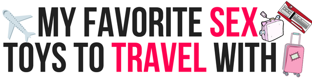 favorite sex toys to travel with