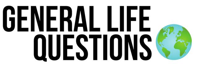 general life questions