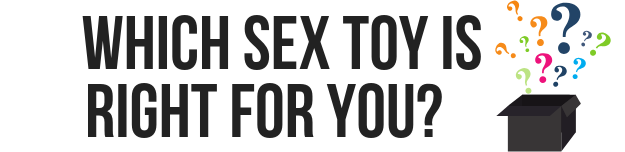 text image that reads which sex toy is right for you?