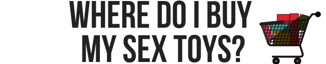 a text image saying where do i buy my sex toys